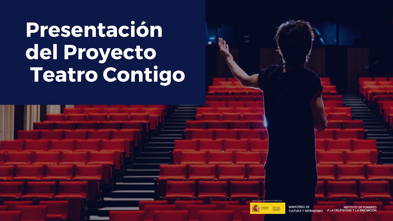 Presentación del Proyecto Teatro Contigo