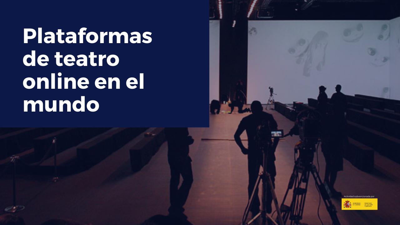 Plataformas de teatro online en el mundo