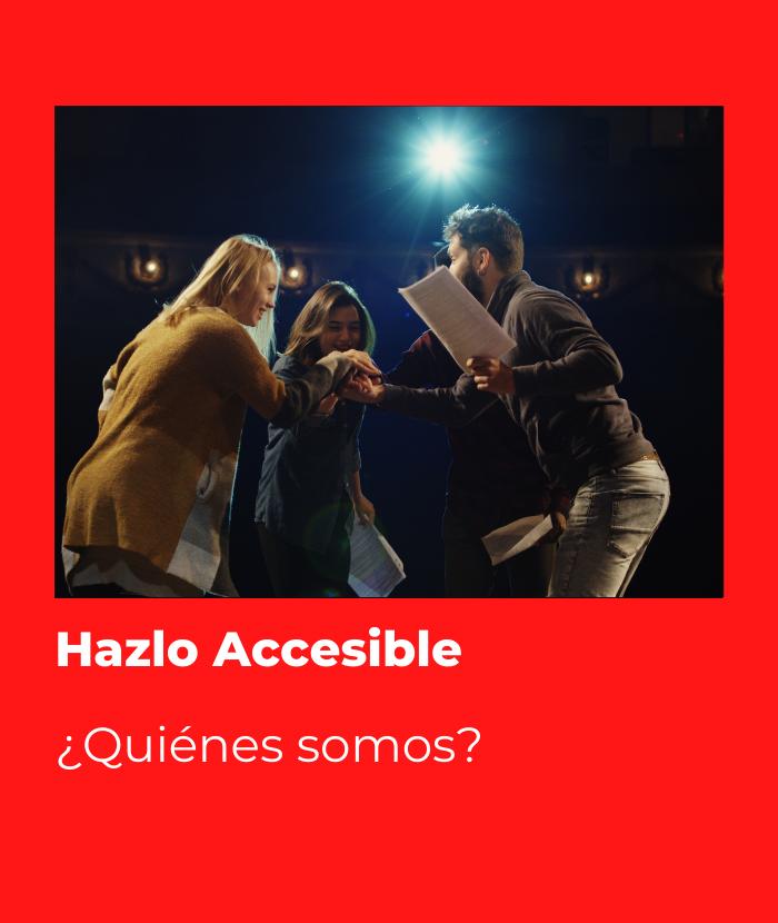 Hazlo Accesible. ¿Quiénes somos?