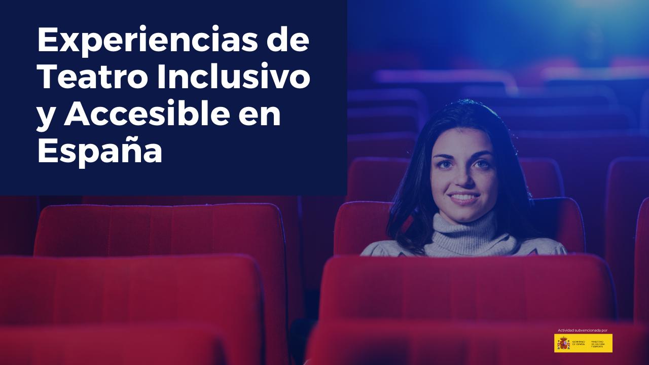 Experiencias de Teatro Inclusivo y Accesible en España