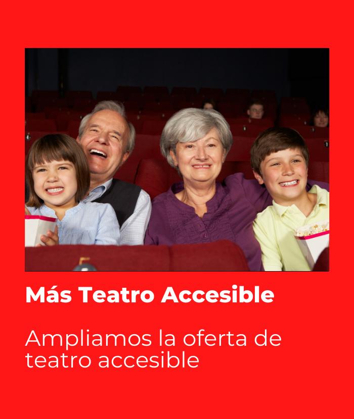 Más Teatro Accesible. Ampliamos la oferta de teatro accesible