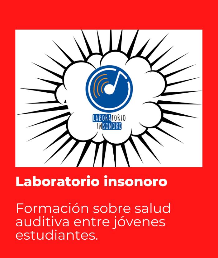 Laboratorio insonoro. Formación sobre salud auditiva entre jóvenes estudiantes